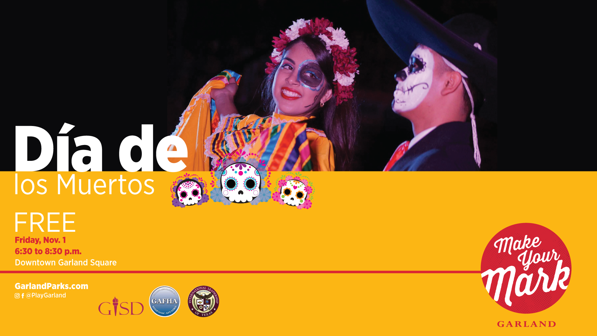 Mariachi performer and dancer with faces painted, text reads Dia de los muertos, Make Your Mark